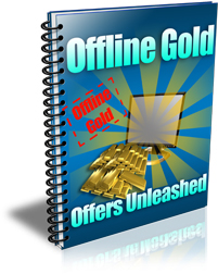 Offline Gold Offers Unleashed report